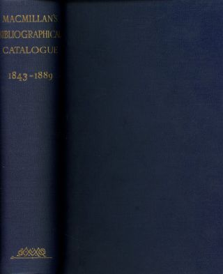 A Bibliographical Catalogue of MacMillan and Co.'s Publications from 1843-1889. James Foster,...
