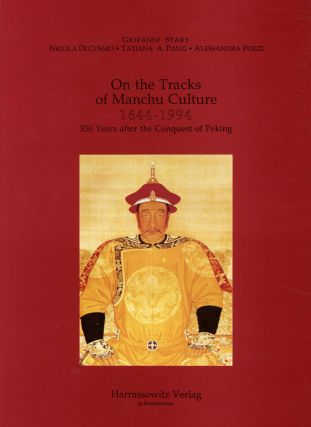 On the Tracks of Manchu Culture, 1644-1994: 350 Years After...