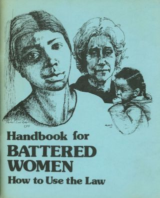 Handbook for Battered Women: How to Use the Law. D. J. Wadsworth, Kathee Allen, Kathleen Allen,...