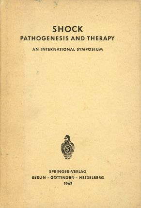 Shock: Pathogenesis and Therapy, An International Symposium; Stockholm, 27th-30th June, 1961. K....