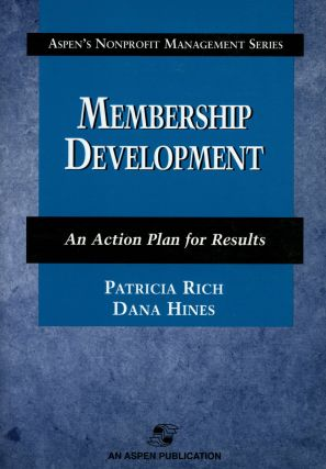 Membership Development: An Action Plan for Results; Aspen's Nonprofit Management...