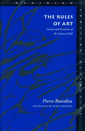 The Rules of Art: Genesis and Structure of the Literary Field; Meridian: Crossing Aesthetics....