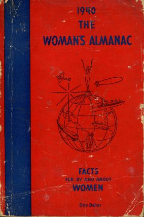 1940, The Woman's Almanac, The Fourth Annual Book of Facts for, by, and about Women. Antointette...