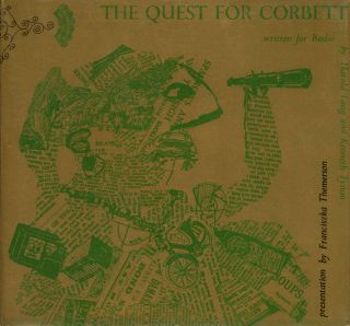 The Quest for Corbett; Written for Radio by Harold Lang...
