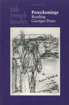 Pereckonings: Reading Georges Perec; Yale French Studies, Number 105. Geroges Perec, Warren...