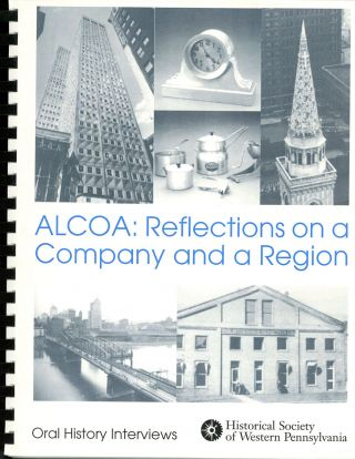 ALCOA: Reflections on a Company and a Region; Oral History Interviews; Historical Society of...