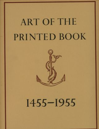 Art of the Printed Book, 1455-1955; Masterpieces of Typography Through...