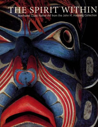 The Spirit Within: Northwest Coast Native Art from the John...