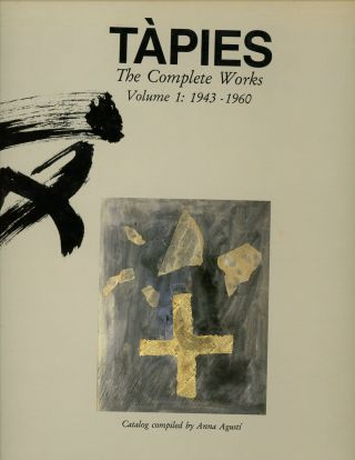 Tapies, The Complete Works, Volume 1: 1943-1960