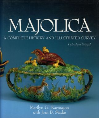 Majolica: A Complete History and Illustrated Survey; UPDATED AND ENLARGED...