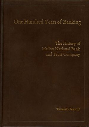One Hundred Years of Banking: The History of Mellon National...