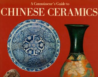 A Connoisseur's Guide to Chinese Ceramics