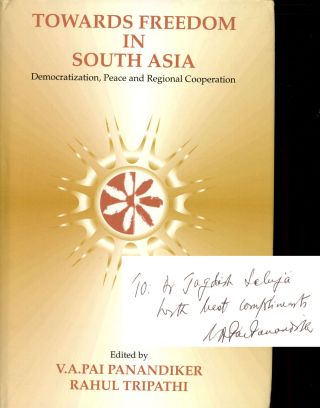 Towards Freedom In South Asia: Democratization, Peace And Regional Cooperation