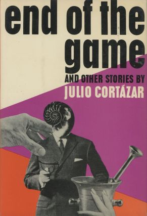 End of the Game and Other Stories. Julio Cortazar, trans Paul Blackburn