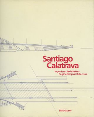 Santiago Calatrava: Ingenieur-Architektur / Engineering Architecture