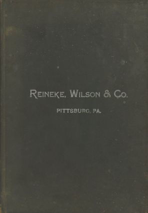 Reineke, Wilson & Co. Illustrated Catalog and Price List; Pittsburg, Penn'a; Iron, Wood and Brass...