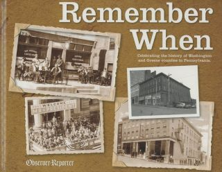 Remember When: Celebrating the History of Washington and Greene Counties...