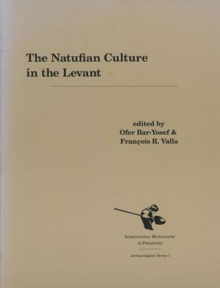The Natufian Culture in the Levant; International Monographs in Prehistory...