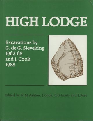 High Lodge: Excavations by G. de G. Sieveking, 1962-8 and J. Cook, 1988. N. M. Ashton, J. Cook,...