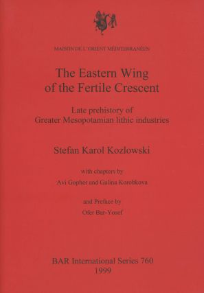 The Eastern Wing of the Fertile Crescent: Late Prehistory of...