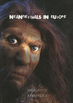 Neanderthals in Europe: Proceedings of the International Conference, Held in...