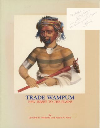 Trade Wampum: New Jersey to the Plains. Lorraine E. Williams, Karen A. Flinn, fore Leah P. Sloshberg