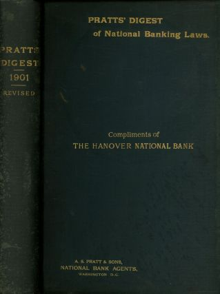 Pratt's Digest of National Banking Laws, Edition of 1901, Revised;...