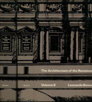 The Architecture of the Renaissance, 2 vols.