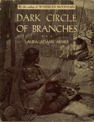Dark Circle of Branches. Laura Adams Armer, ill Sidney Armer