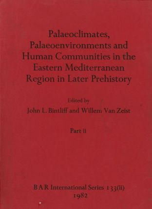 Palaeoclimates, Palaeoenvironments and Human Communities in the Eastern Mediterranean Region...
