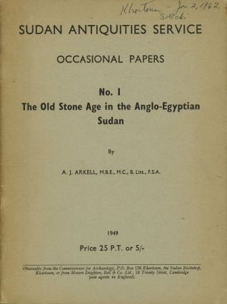 The Old Stone Age in the Anglo-Egyptian Sudan; Sudan Antiquities...