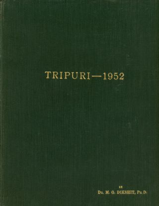 Tripuri -- 1952: Being the Account of the Excavations at Tripuri