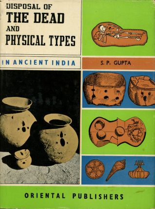 Disposal of the Dead and Physical Types in Ancient India;...