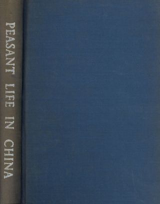 Peasant Life in China: A Field Study of Country Life...