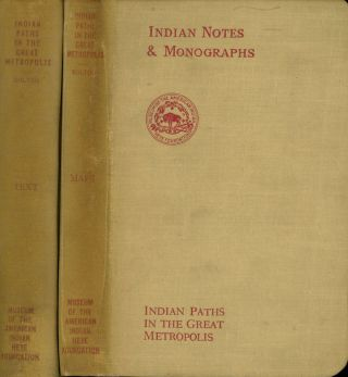 Indian Paths in the Great Metropolis, 2 vols.--Text Volume &...