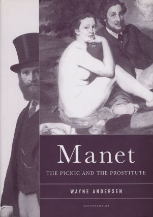 Manet: The Picnic & / and the Prostitute. Wayne Andersen