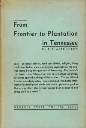 From Frontier to Plantation in Tennessee: A Study in Frontier...