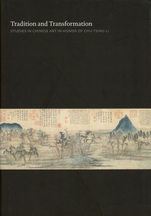 Tradition and Transformation: Studies in Chinese Art in Honor of...