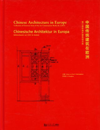 Chinese Architecture in Europe: Collection of Overseas State-of-the-Art Construction Works...