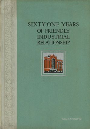 Sixty-One Years of Friendly Industrial Relationship, Celebrated in Connection with...