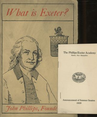 What is Exeter?; John Phillips, Founder 1781; Bulletin of the Phillips Exeter Academy, Vol. XXV,...