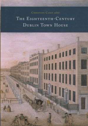 The Eighteenth-Century Dublin Town House: Form, Function and Finance