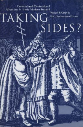 Taking Sides?: Colonial and Confessional Mentalites in Early Modern Ireland...