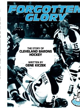 High Sticks ann Hat Tricks: A History of Hockey in Cleveland/ Forgotten Glory: The Story of Cleveland Barons Hockey