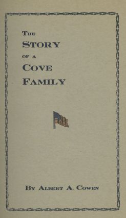 The Story of a Cove Family. Albert A. Cowen