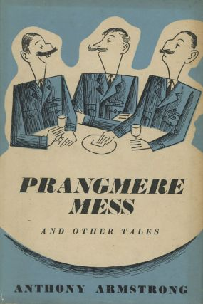 Prangmere Mess and Other Tales. Anthony Armstrong