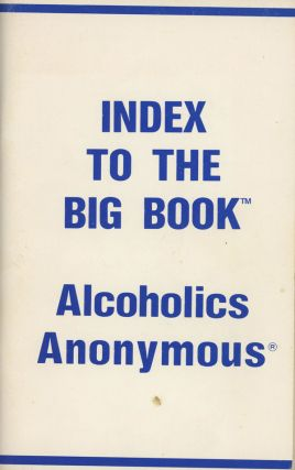 Index to the Big Book; Alcoholics Anonymous. Alcoholics Anonymous, Dicobe Tapes