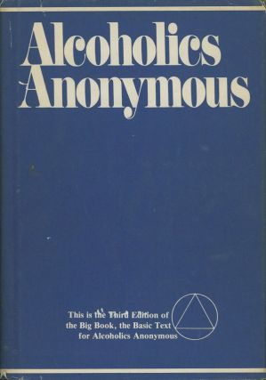 Alcoholics Anonymous; The Story of How Many Thousands of Men...