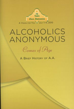 Alcoholics Anonymous Comes of Age. Alcoholics Anonymous, Ward B. Ewing