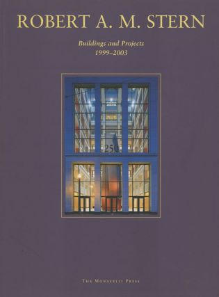 Robert A. M. Stern: Buildings and Projects, 1999-2003